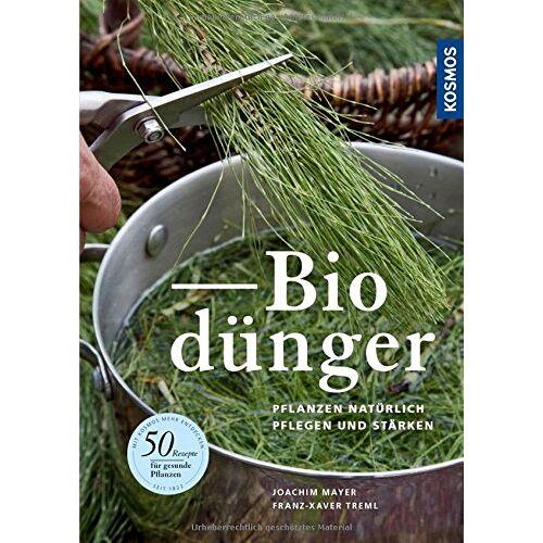 Joachim Mayer - Biodünger: Pflanzen natürlich pflegen und stärken - Preis vom 03.05.2021 04:57:00 h