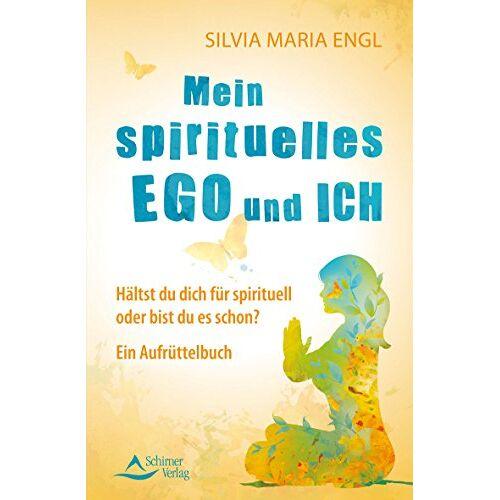 Silvia Maria Engl - Mein spirituelles Ego und ich: Hältst du dich für spirituell oder bist du es schon? Ein Aufrüttelbuch - Preis vom 16.06.2021 04:47:02 h