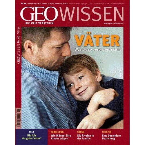 - GEO Wissen 46/2010: Väter - Was sie so besonders macht - Preis vom 23.07.2021 04:48:01 h