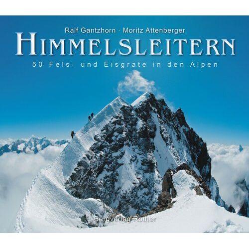 Ralf Gantzhorn - Himmelsleitern: 50 Fels- und Eisgrate in den Alpen - Preis vom 11.06.2021 04:46:58 h