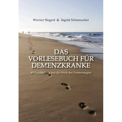 Werner Siegert - Das Vorlesebuch für Demenzkranke: 45 Geschichten aus der Welt der Erinnerungen - Preis vom 23.07.2021 04:48:01 h