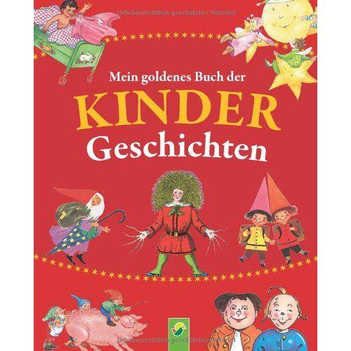 - Mein goldenes Buch der Kindergeschichten - Preis vom 28.09.2021 05:01:49 h
