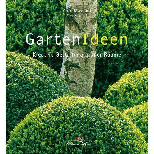 Arne Maynard - GartenIdeen: Kreative Gestaltung grüner Räume - Preis vom 18.10.2021 04:54:15 h