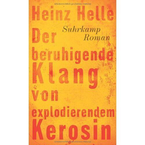 Heinz Helle - Der beruhigende Klang von explodierendem Kerosin - Preis vom 17.05.2021 04:44:08 h