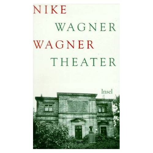 Nike Wagner - Wagner Theater - Preis vom 15.06.2021 04:47:52 h