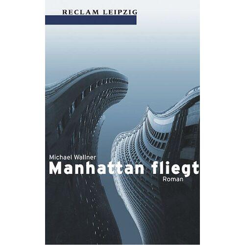 Michael Wallner - Manhattan fliegt - Preis vom 19.06.2021 04:48:54 h