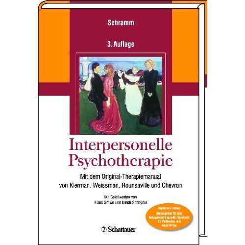 Elisabeth Schramm - Interpersonelle Psychotherapie: Mit dem Original-Therapiemanual von Klerman, Weissman, Rounsaville und Chevron - Preis vom 24.07.2021 04:46:39 h
