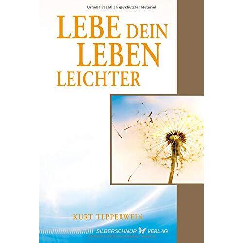Kurt Tepperwein - Lebe dein Leben leichter - Preis vom 11.06.2021 04:46:58 h