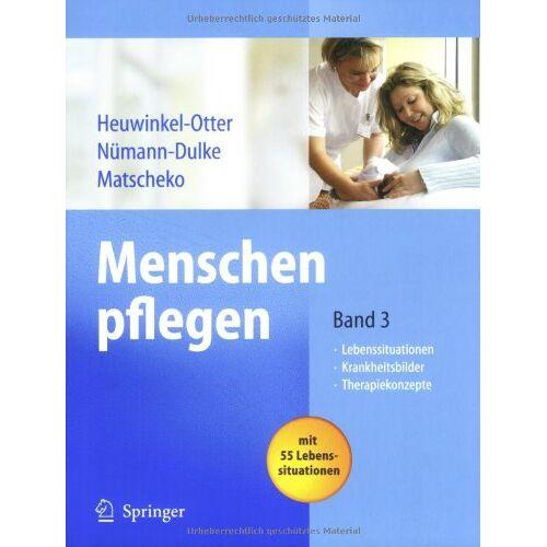 Annette Heuwinkel-Otter - Menschen pflegen: Band 3: Lebenssituationen Krankeitsbilder Therapiekonzepte - Preis vom 17.09.2021 04:57:06 h