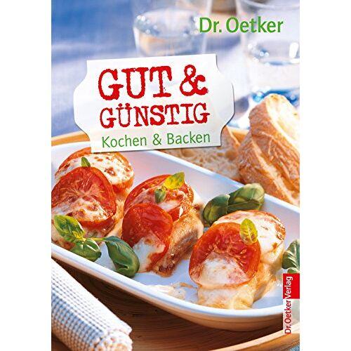 Dr. Oetker - Gut & günstig - Kochen und backen - Preis vom 25.07.2021 04:48:18 h