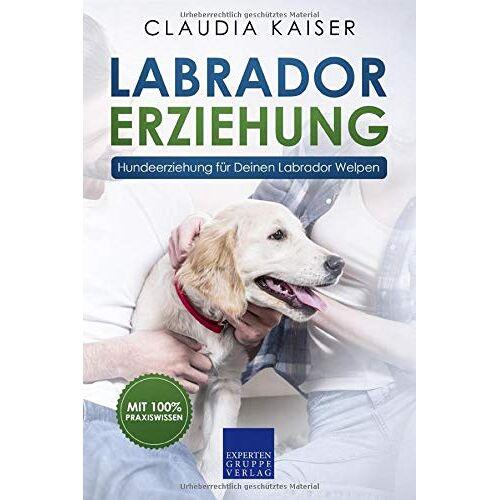 Kaiser Labrador Erziehung: Hundeerziehung für Labrador Welpen (Labrador Band, Band 1) - Preis vom 11.10.2021 04:51:43 h