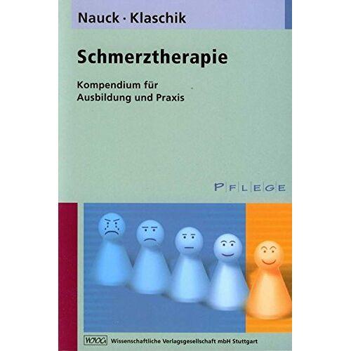 Friedemann Nauck - Schmerztherapie: Kompendium für Ausbildung und Praxis - Preis vom 30.07.2021 04:46:10 h