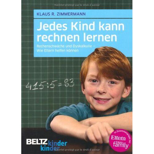 Zimmermann, Klaus R. - Jedes Kind kann rechnen lernen: Rechenschwäche und Dyskalkulie - Wie Eltern helfen können (kinderkinder) - Preis vom 08.09.2021 04:53:49 h