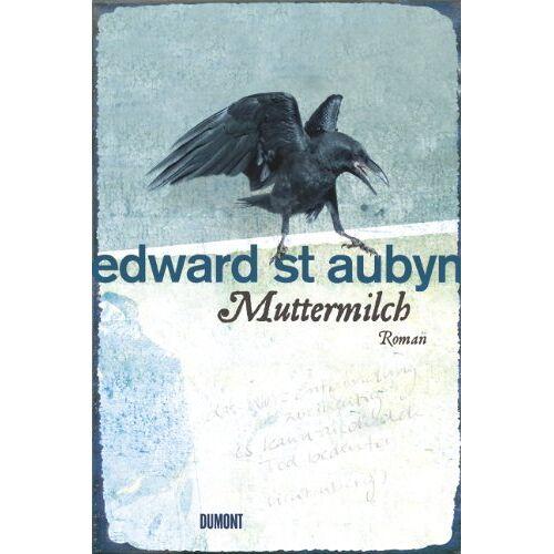 Edward St Aubyn - Muttermilch - Preis vom 30.07.2021 04:46:10 h