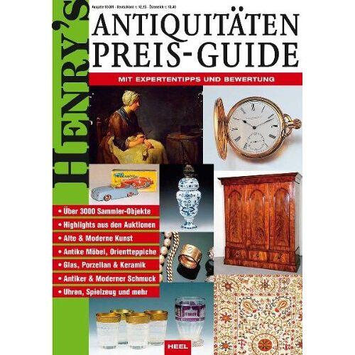 Franz-Christoph Heel - Henry's Antiquitäten Preisguide: Mit Expertentipps und Bewertung - Preis vom 02.08.2021 04:48:42 h