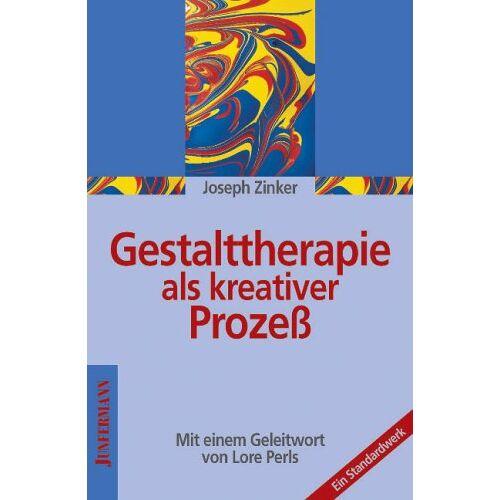 Joseph Zinker - Gestalttherapie als kreativer Prozeß - Preis vom 24.07.2021 04:46:39 h