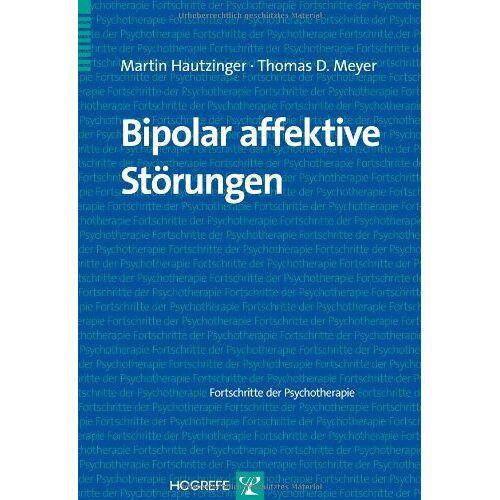 Martin Hautzinger - Bipolar affektive Störungen: Fortschritte der Psychotherapie - Preis vom 23.09.2021 04:56:55 h