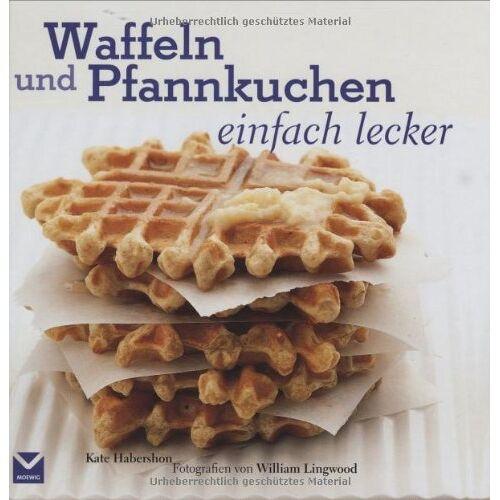 Kate Haberson - Waffeln und Pfannkuchen einfach Lecker - Preis vom 14.06.2021 04:47:09 h