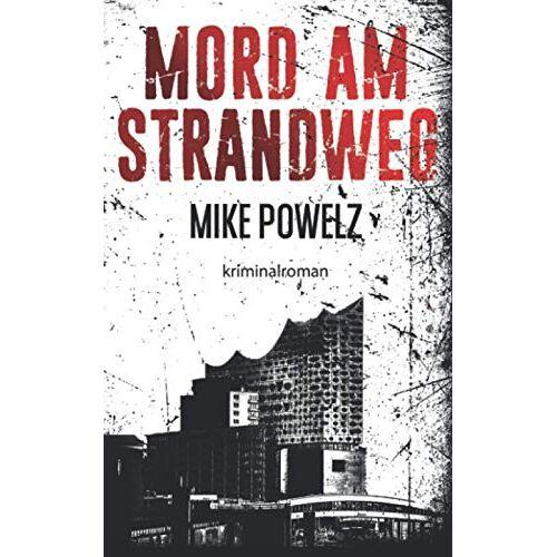 Mike Powelz - Mord am Strandweg - Preis vom 23.07.2021 04:48:01 h