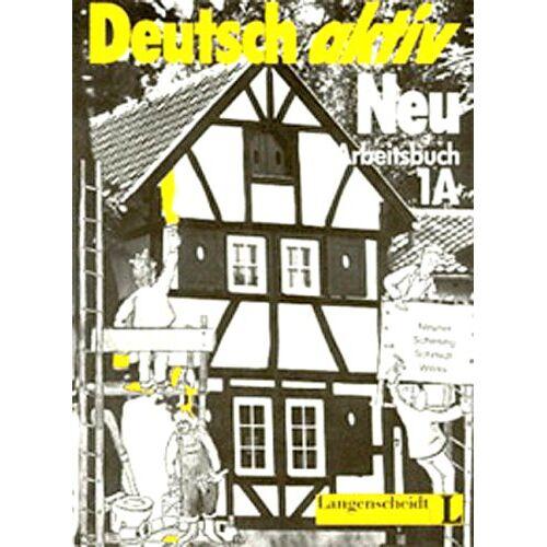 Gerd Neuner - Deutsch aktiv Neu, Arbeitsbuch: Arbeitsbuch 1a - Preis vom 30.07.2021 04:46:10 h