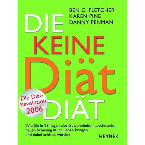 Fletcher, Ben C. - Die Keine-Diät-Diät - Preis vom 31.07.2021 04:48:47 h