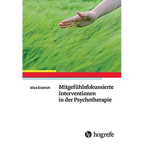 Alice Diedrich - Mitgefühlsfokussierte Interventionen in der Psychotherapie - Preis vom 30.07.2021 04:46:10 h