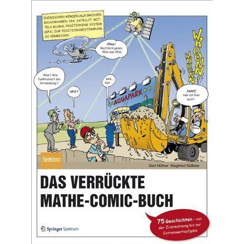 Gert Höfner - Das verrückte Mathe-Comic-Buch: 75 Geschichten - von der Zinsrechnung bis zur Extremwertaufgabe - Preis vom 15.06.2021 04:47:52 h