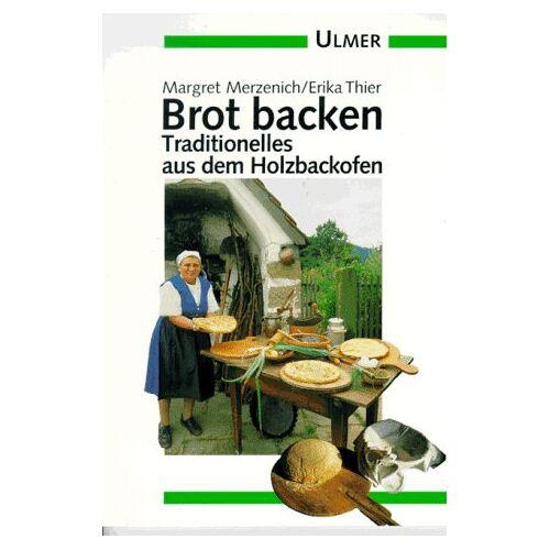 Margret Merzenich - Brot backen. Traditionelles aus dem Holzbackofen - Preis vom 17.05.2021 04:44:08 h