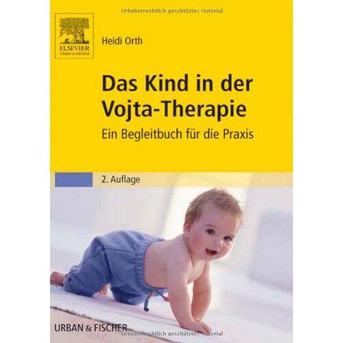 Heidi Orth - Das Kind in der Vojta-Therapie: Ein Begleitbuch für die Praxis - Preis vom 15.10.2021 04:56:39 h