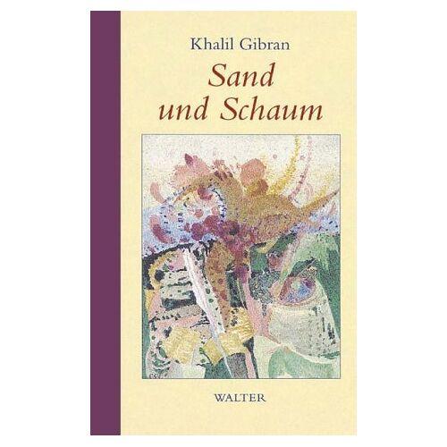 Khalil Gibran - Sand und Schaum. Aphorismen - Preis vom 11.06.2021 04:46:58 h