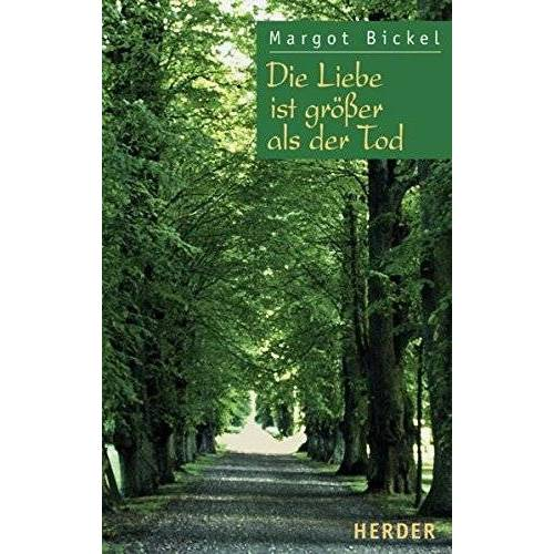 Margot Bickel - Die Liebe ist grösser als der Tod - Preis vom 29.07.2021 04:48:49 h