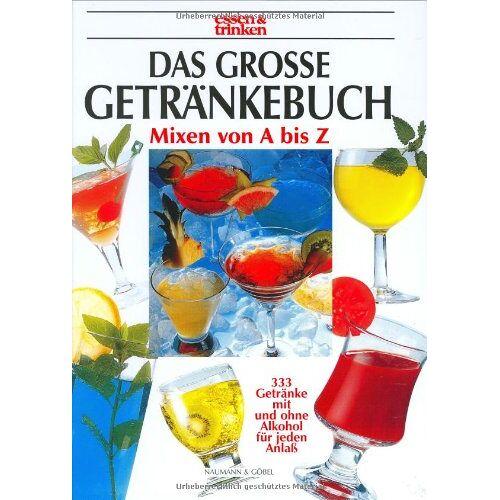 - Das große Getränkebuch: Mixen von A- Z. 333 Getränke mit und ohne Alkohol für jeden Anlass - Preis vom 02.08.2021 04:48:42 h
