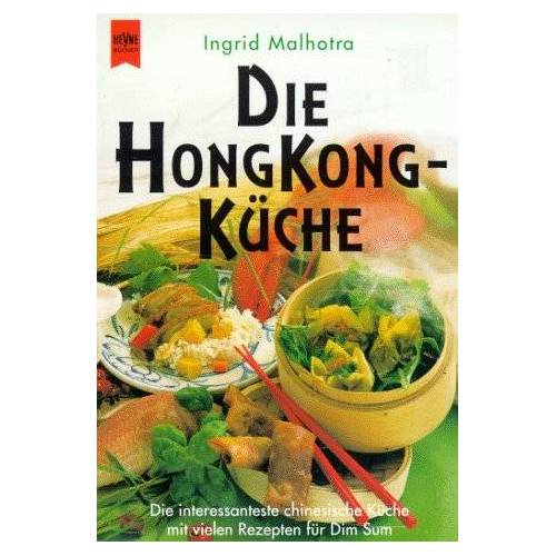 Ingrid Malhotra - Die Hongkong- Küche - Preis vom 17.06.2021 04:48:08 h