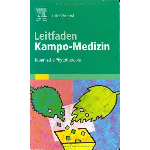 Eberhard Ulrich - Leitfaden Kampo-Medizin: Japanische Phytotherapie - Preis vom 24.07.2021 04:46:39 h