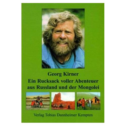 Georg Kirner - Ein Rucksack voller Abenteuer aus Russland und der Mongolei - Preis vom 22.06.2021 04:48:15 h