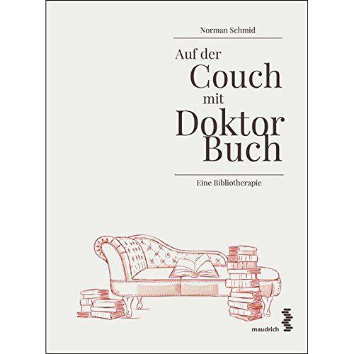Norman Auf der Couch mit Doktor Buch: Eine Bibliotherapie - Preis vom 16.10.2021 04:56:05 h