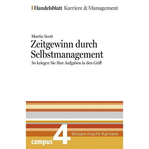 Scott Zeitgewinn durch Selbstmanagement. Handelsblatt Karriere und Management Bd.4 - Preis vom 01.08.2021 04:46:09 h