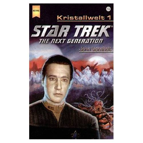 John Vornholt - Star Trek. The Next Generation, Band 74: Kristallwelt 1 - Preis vom 15.06.2021 04:47:52 h
