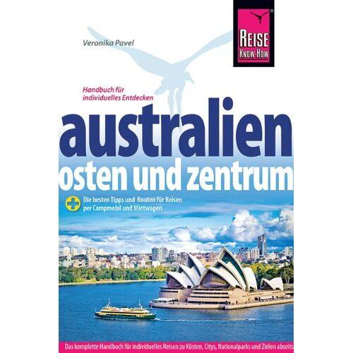 Veronika Pavel - Australien - Osten und Zentrum: Die besten Tipps und Routen für Reisen per Campmobil und Mietwagen - Preis vom 19.06.2021 04:48:54 h