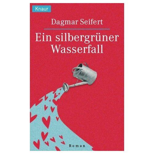 Dagmar Seifert - Ein silbergrüner Wassserfall - Preis vom 12.10.2021 04:55:55 h