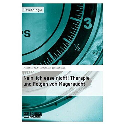 Janet Haertle - Nein, ich esse nicht! Therapie und Folgen von Magersucht - Preis vom 19.06.2021 04:48:54 h