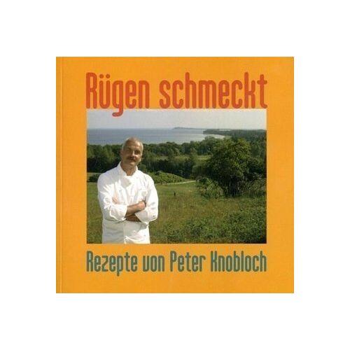 Peter Knobloch - Rügen schmeckt: Rezepte von Peter Knobloch - Preis vom 11.10.2021 04:51:43 h
