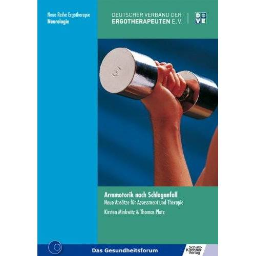 Kirsten Minkwitz - Armmotorik nach Schlaganfall: Neue Ansätze für Assessment und Therapie - Preis vom 19.06.2021 04:48:54 h