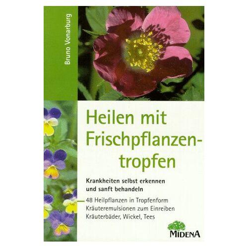 Bruno Vonarburg - Heilen mit Frischpflanzentropfen - Preis vom 11.10.2021 04:51:43 h