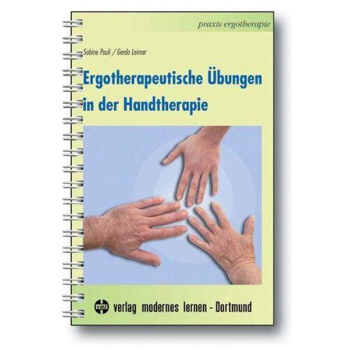 Sabine Pauli - Ergotherapeutische Übungen in der Handtherapie - Preis vom 11.10.2021 04:51:43 h