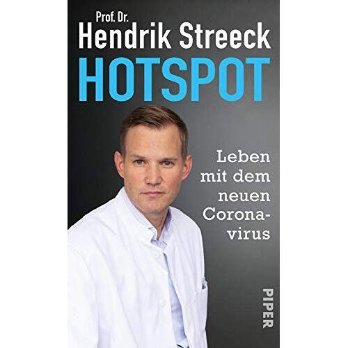 Streeck, Prof. Dr. Hendrik - Hotspot: Leben mit dem neuen Coronavirus - Preis vom 18.06.2021 04:47:54 h