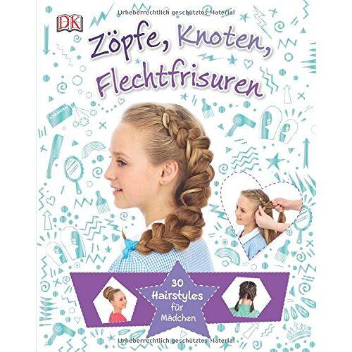 - Zöpfe, Knoten, Flechtfrisuren: 30 Hairstyles für Mädchen - Preis vom 21.06.2021 04:48:19 h