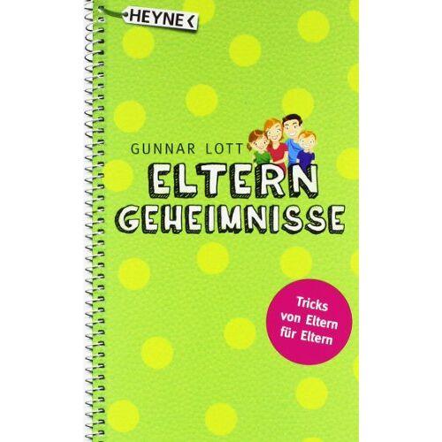 Gunnar Lott - Elterngeheimnisse: Tricks von Eltern für Eltern - Preis vom 15.06.2021 04:47:52 h