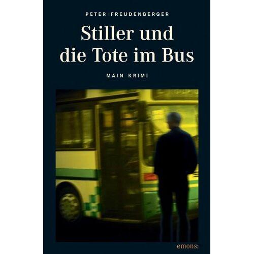 Peter Freudenberger - Stiller und die Tote im Bus: Main Krimi - Preis vom 13.06.2021 04:45:58 h