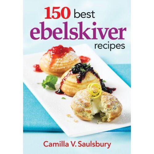 Saulsbury, Camilla V. - Saulsbury, C: 150 Best Ebelskiver Recipes - Preis vom 21.06.2021 04:48:19 h